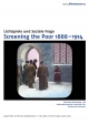 Screening the Poor 1888-1914